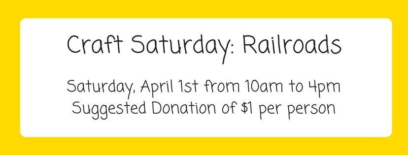 Craft Saturday_Railroads (4.1.2017)